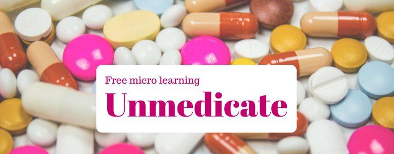 Micro learningon unmedicate!